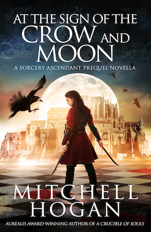 At the Sign of the Crow and Moon by Mitchell Hogan